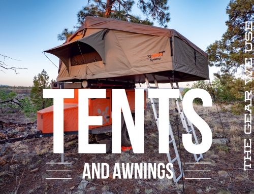 The Gear We Use – Tents and Awnings