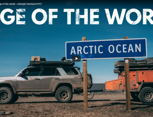 We drove to the edge of the world – Lifestyle Overland EP27